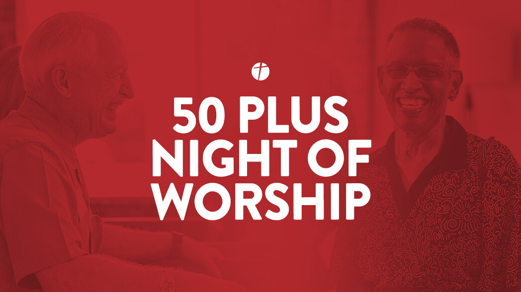 50+ Night of Worship