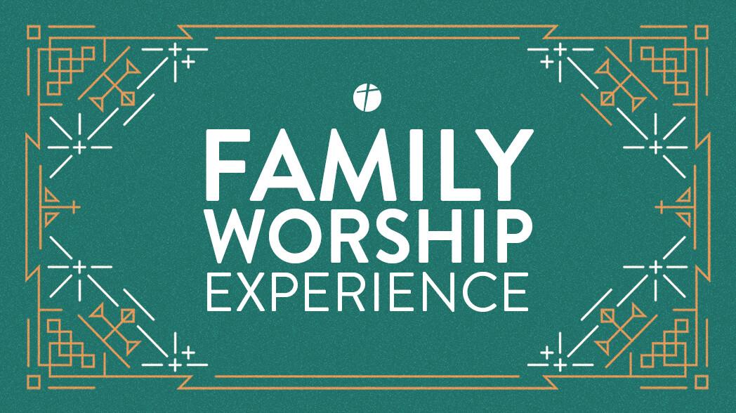 Family Worship Experience