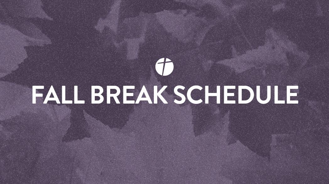 Fall Break Schedule