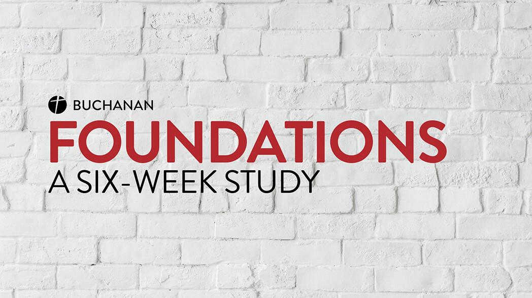 Buchanan: Foundations (6-Week Study)