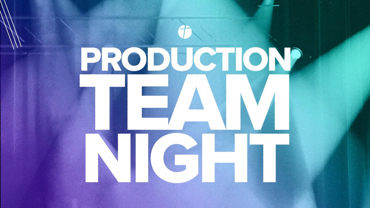 Production Team Night