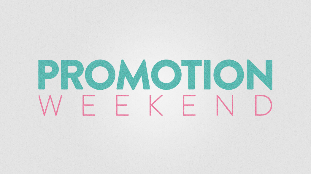 Promotion Weekend