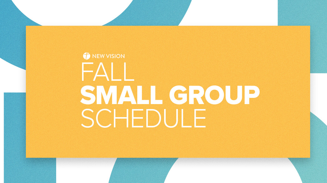 FALL SMALL GROUP SCHEDULE
