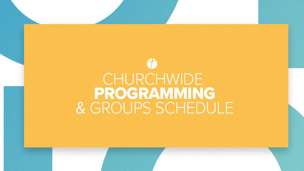 CHURCHWIDE PROGRAMMING & GROUPS