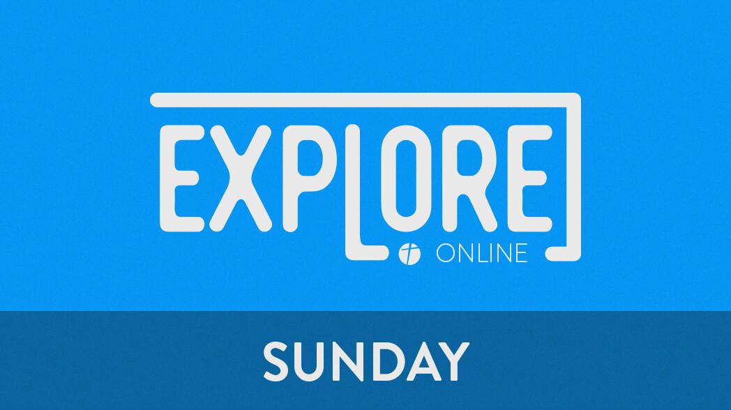 Virtual Explore - Sunday