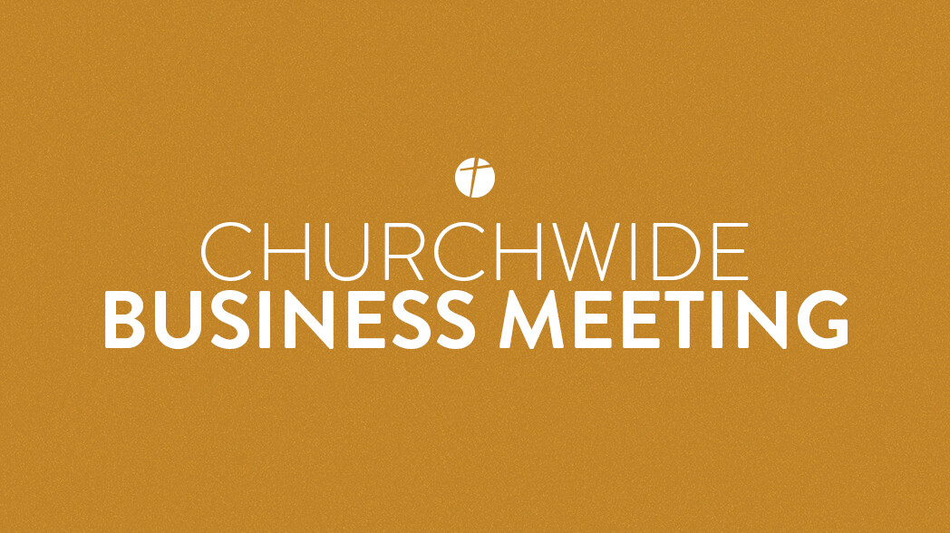 Churchwide Business Meeting