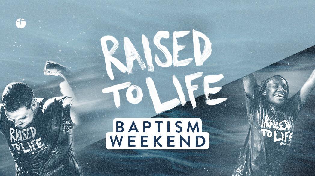 Raised to Life Weekend