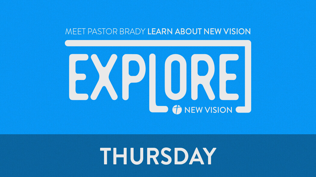 Explore New Vision | Thursday @ 7:15 PM