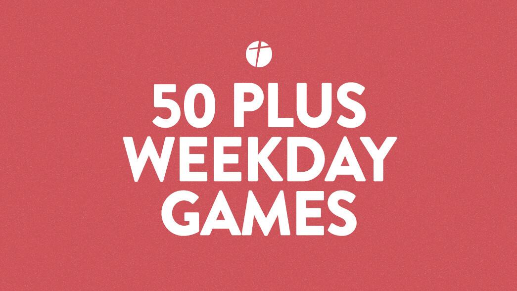 50 Plus Weekday Games