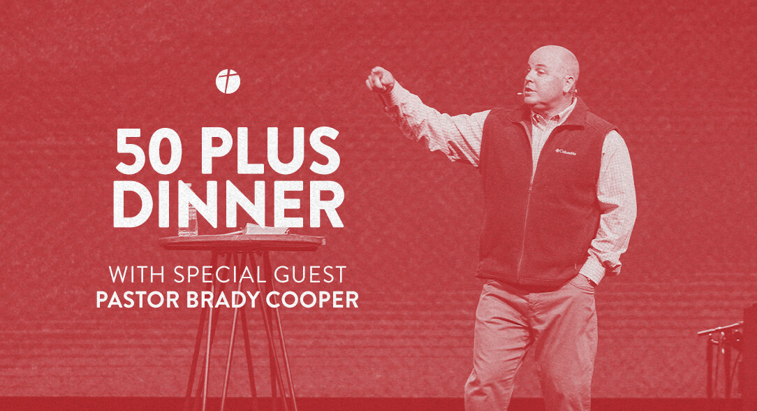 50 Plus Event with Special Guest Pastor Brady Cooper