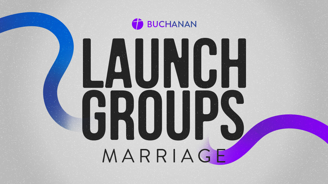 Launch Groups | Marriage