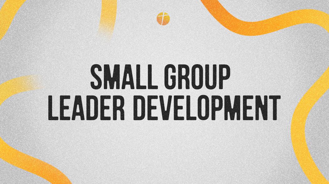 Small Group Leader Development